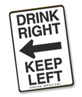 Drink Right - Keep Left sign